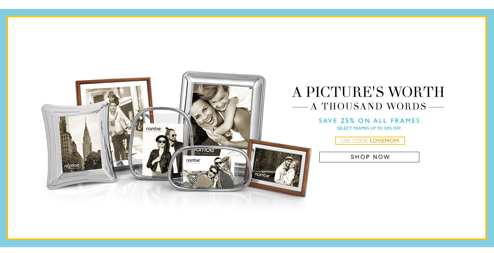 25% Off Frames with Code LOVEMOM